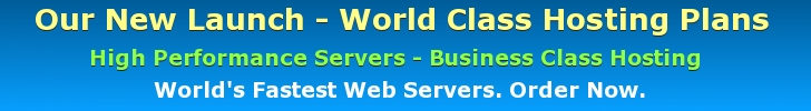 Our New Launch - World Class Hosting Plans - High Performance Servers - Business Class Hosting - World's Fastest Web Servers. Order Now
